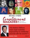 Michel Cymes - Complètement MALADES !.