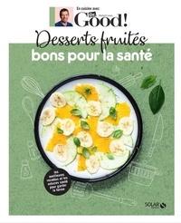 Michel Cymes et Carole Garnier - Desserts fruités bons pour la santé - Dr Good.