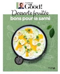 Michel Cymes et Carole Garnier - Desserts fruités bons pour la santé.