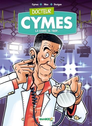 Docteur Cymès Tome 1 La vanne de trop...