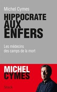 Livres audio en anglais téléchargements gratuits Hippocrate aux enfers  - Les médecins des camps de la mort par Michel Cymes