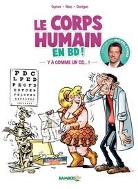Michel Cymes et Sébastien Mao - Le corps humain en BD ! Tome 1 : Y'a comme un os !.