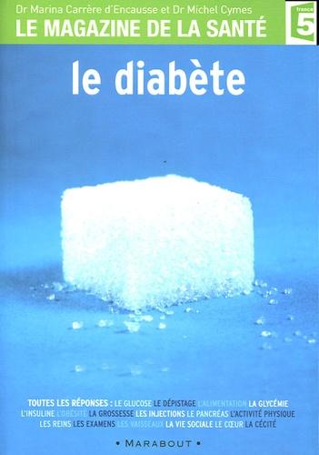 Michel Cymes et Marina Carrère d'Encausse - Le diabète.