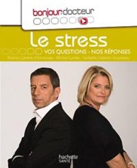 Michel Cymes et Marina Carrère d'Encausse - Le stress - Vos questions, nos réponses.