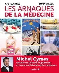 Michel Cymes et Emma Strack - Les arnaques de la médecine.