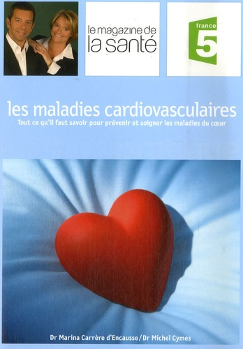 Michel Cymes et Marina Carrère d'Encausse - Les maladies cardiovasculaires.