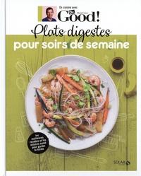 Michel Cymes et Carole Garnier - Plats digestes pour soirs de semaine - Dr Good.
