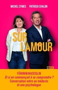 Michel Cymes et Patricia Chalon - Sur l'amour.