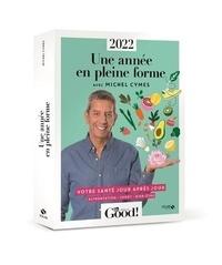 Michel Cymes - Une année en pleine forme - Votre santé jour après jour. Alimentation - Sport - Bien-être.
