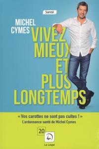 Vivez mieux et plus longtemps - Michel Cymes pdf epub