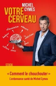 Michel Cymes et Patrice Romedenne - Votre cerveau.