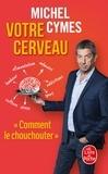 Michel Cymes - Votre cerveau.