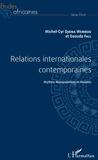 Michel-Cyr Djiena Wembou et Daouda Fall - Relations internationales contemporaines - Mythes, manipulations et réalités.