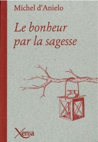 Michel d' Anielo - Le bonheur par la sagesse.