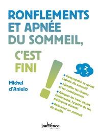 Michel d' Anielo - Ronflement et apnée du sommeil c'est fini !.