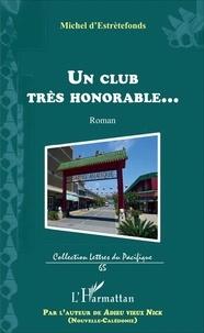 Michel d' Estrètefonds - Un club très honorable....