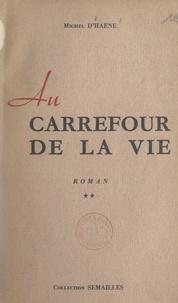 Michel d'Haene - Au carrefour de la vie.