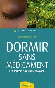 Michel Dae - Dormir sans médicament.