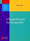 Michel Dagot - L'hypothèque rechargeable.