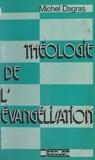 Michel Dagras - Théologie de l'évangélisation.