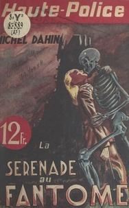 Michel Dahin - La sérénade au fantôme.