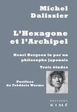 Michel Dalissier - L'hexagone et l'archipel - Henri Bergson lu par un philosophe japonais.