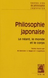 Michel Dalissier et S Nagai - Philosophie japonaise - Le néant, le monde et le corps.