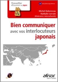 Michel Dalonneau et Nathalie Lorrain - Bien communiquer avec vos interlocuteurs japonais.