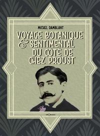 Michel Damblant - Voyage botanique & sentimental du côté de chez Proust.