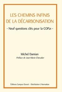 Michel Damian - Les chemins infinis de la décarbonisation - Neuf questions clés pour la COP21.