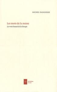 Michel Dangoisse - Les mots de la messe - La vraie beauté de la liturgie.
