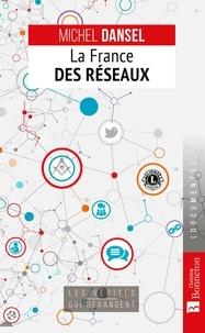 Michel Dansel - La France des réseaux.