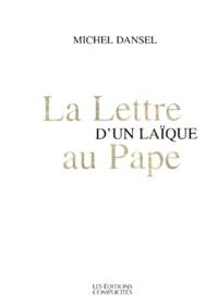 Michel Dansel - La lettre d'un laïque au pape.