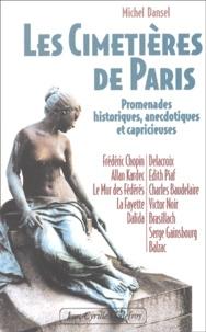 Michel Dansel - Les cimetières de Paris - Promenade historique, anecdotique et capricieuse.