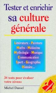 Michel Dansel - Tester et enrichir sa culture générale.