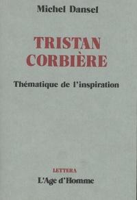 Michel Dansel - Tristan Corbière - Thématique de l'inspiration.