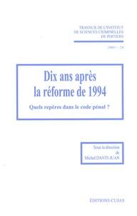 Michel Danti-Juan - Dix ans après la réforme de 1994 : quels repères dans le code pénal ?.