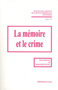 Michel Danti-Juan - La mémoire et le crime.