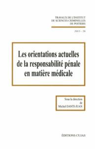 Michel Danti-Juan - Les orientations actuelles de la responsabilité pénale en matière médicale.