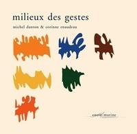 Michel Danton et Corinne Enaudeau - Milieux des gestes.