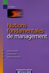 Michel Darbelet et Laurent Izard - Notions fondamentales de management.