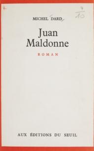 Michel Dard - Juan Maldonne.