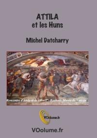 Michel Datcharry - Attila et les Huns.