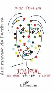 Michel Daudibon - Journal vraiment très très illustré.