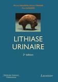 Michel Daudon et Paul Jungers - Lithiase urinaire.