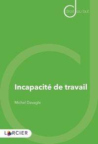 Michel Davagle - Incapacité de travail.