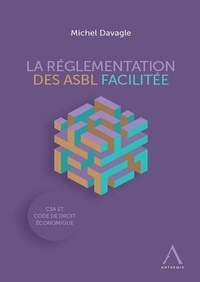 Michel Davagle - La réglementation des ASBL facilitée.