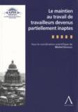 Michel Davagle - Le maintien au travail de travailleurs devenus partiellement inaptes - Actes de l'après-midi d'étude organisé par l'AJPDS le 25 avril 2013.