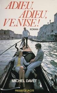 Michel Davet - Adieu, adieu, Venise.