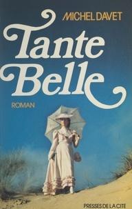 Michel Davet - Tante Belle.
